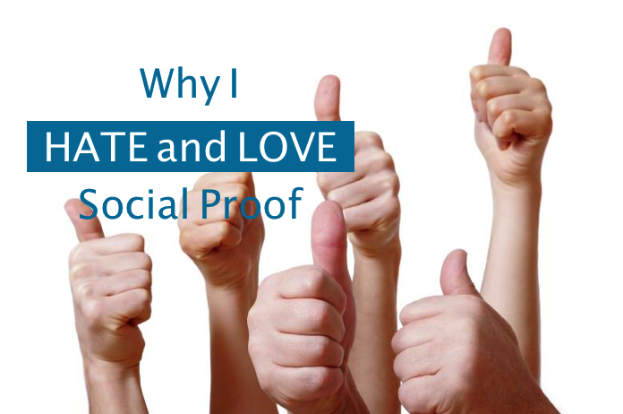 Why I Hate and Love Social Proof