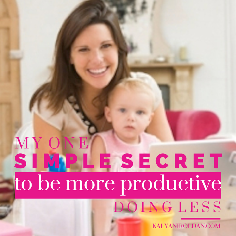 My One Simple Secret to Be More Productive Doing Less1