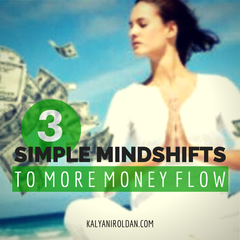 3 Simple Mindshifts to More Money Flow