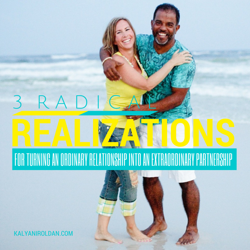3 Radical Realizations for Extraordinary Partnership