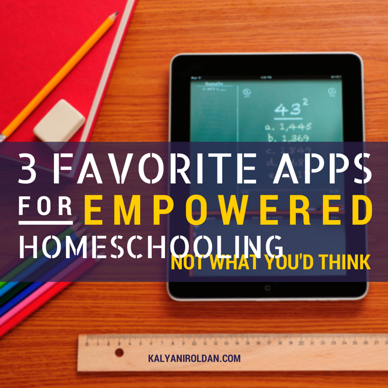 3 Favorite Apps for Empowered Homeschooling... Not What You'd Think